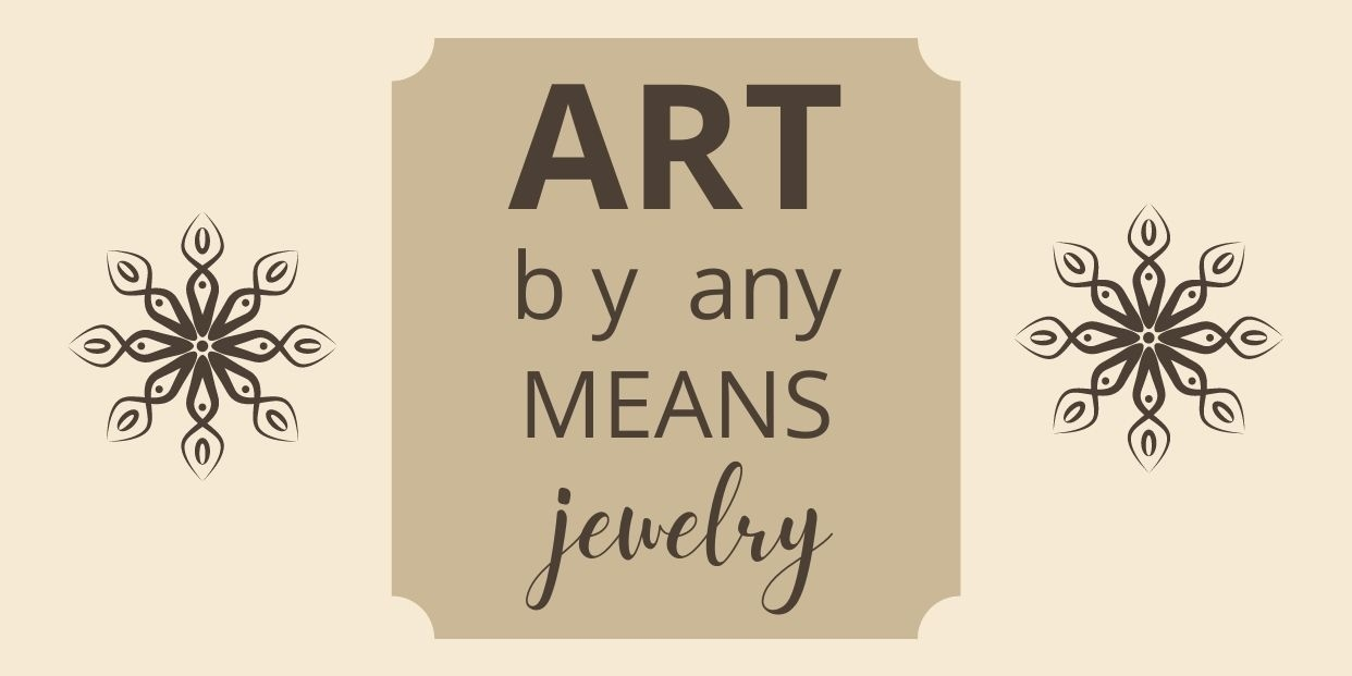 Art By Any Means Jewelry