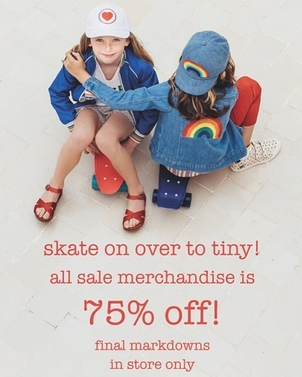Skate on over to Tiny for 75% off!! P.S. Any out of towners can call the store for personal shopping via text message to get in on our sale! forchildren  #tiny